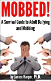 Image of Mobbed!: What to Do When They Really Are Out to Get You