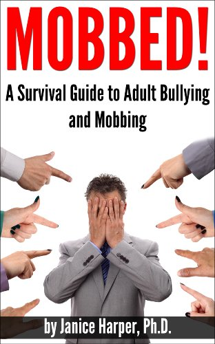 Mobbed!: What to Do When They Really Are Out to Get You