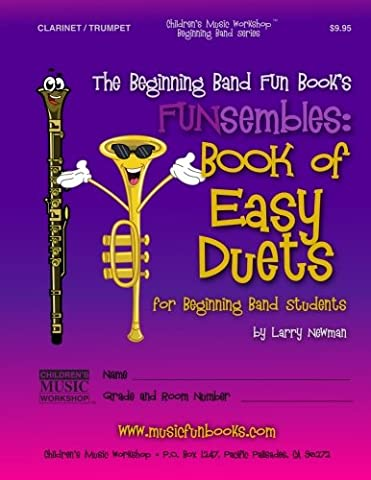 The Beginning Band Fun Book's FUNsembles: Book of Easy Duets (Clarinet/Trumpet): for Beginning Band (Mr Trumpet)