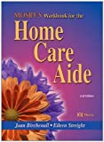 img - for Mosby's Workbook for the Home Care Aide by Joan Birchenall (2002-12-23) book / textbook / text book