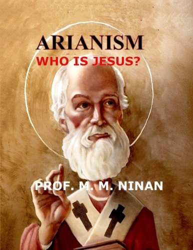 Arianism: Who is Jesus?