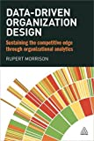 Data-driven Organization Design: Sustaining the Competitive Edge Through Organizational Analytics