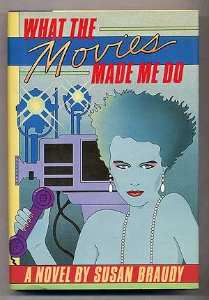 book cover of What The Movies Made Me Do