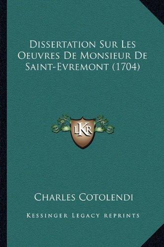 Download Dissertation Sur Les Oeuvres De Monsieur De Saint-Evremont (1704) (French Edition) pdf epub