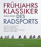 Frühjahrsklassiker des Radsports: Flandernrundfahrt / Paris–Roubaix / Wallonischer Pfeil / Lüttich–Bastogne–Lüttich / Amstel Gold Race