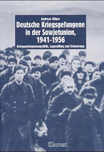 Deutsche Kriegsgefangenenschaft in der Sowjetunion 1941-1956: Kriegsgefangenenpolitik, Lageralltag und Erinnerung (Schriften der Bibliothek für Zeitgeschichte: Neue Folgen)