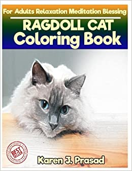 Amazon RAGDOLL CAT Coloring Book For Adults Relaxation Meditation Blessing Sketches Grayscale Images 9781717466204 Karen Prasad
