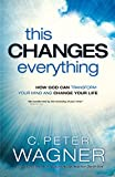 img - for This Changes Everything: How God Can Transform Your Mind and Change Your Life book / textbook / text book