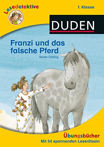 Lesedetektive Übungsbuch - Franzi und das falsche Pferd, 1. Klasse