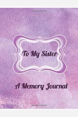 To My Sister: A Memory Journal Paperback