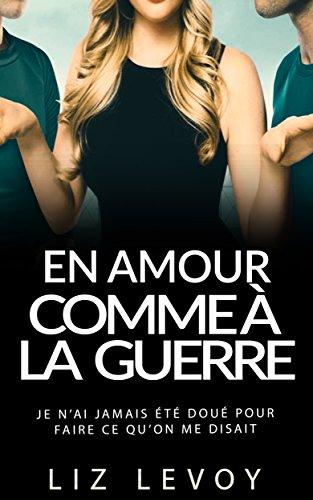 Amazon Com En Amour Comme A La Guerre Livre 1 Je N Ai