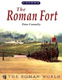 The Roman Fort, Peter Connolly, 0199104263