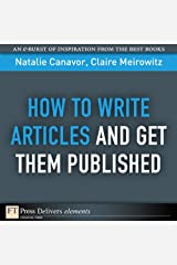 How to Write Articles and Get them Published Kindle Edition