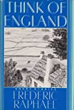 Think of England, Frederic Raphael, 0684189720