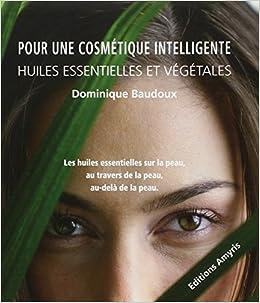 Pour Une Cosmetique Intelligente Huiles Essentielles Et
