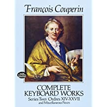 Complete Keyboard Works, Series Two: Ordres XIV-XXVII and Miscellaneous Pieces