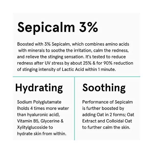 Minimalist 3% Sepicalm + Oats Moisturizer for Face   Lightweight Moisturizer For Oily, Acne Prone Skin   Non comedogenic… 2021 August LIGHTWEIGHT MOISTURIZER WITH SHEA BUTTER: Formulated for Normal to Oily Skin in mind, this moisturizer is super light weight, absorbs quickly and does not feels sticky or oily on face. It has a perfect blend of Humectant, Emollient and Occlusive. It contains Shea Butter which is an excellent occlusive and locks the moisture inside our skin. ULTRA HYDRATING: Made with Polyglutamic Acid for skin hydration. It's a new generation hydration molecule which can hold 4 times more water than Hyaluronic Acid and reduces transepidermal water loss as well at the same time SOOTHING & CALMING: Boosted with Sepicalm which combines Amino Acids with Minerals to soothe irritations and calms redness caused by UVA / UVB and comforts skin. Also contains Oat extract, Colloidal Oat, Squalane, Vitamin B5 and Amino acid to further nourish & calm skin.