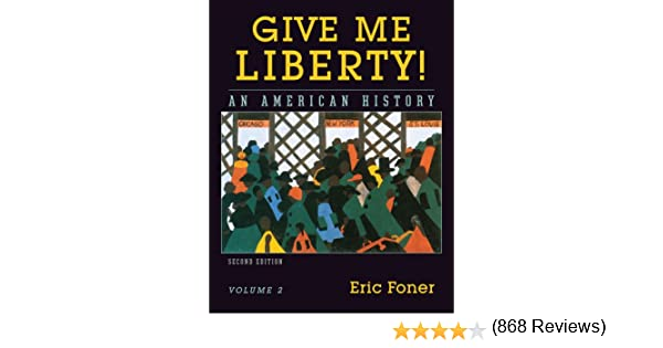 Amazon give me liberty an american history vol 2 from amazon give me liberty an american history vol 2 from 1865 9780393930283 eric foner books fandeluxe Images