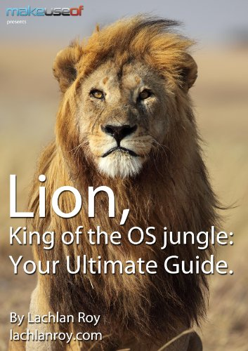 [PDF] Lion: King of the OS Jungle: Your Ultimate Guide Free Download | Publisher : MakeUseOf.com | Category : Computers & Internet | ISBN 10 : B007WE7NSY | ISBN 13 :