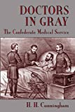 Doctors in Gray: The Confederate Medical Service