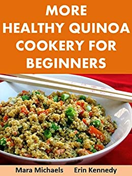 More Healthy Quinoa Cookery for Beginners (Food Matters) by [Kennedy, Erin, Michaels, Mara]