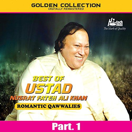 Best of Ustad Nusrat Fateh Ali Khan (Romantic Qawwalies) Pt. 1