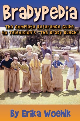 Bradypedia: The Complete Reference Guide to Television's The Brady Bunch