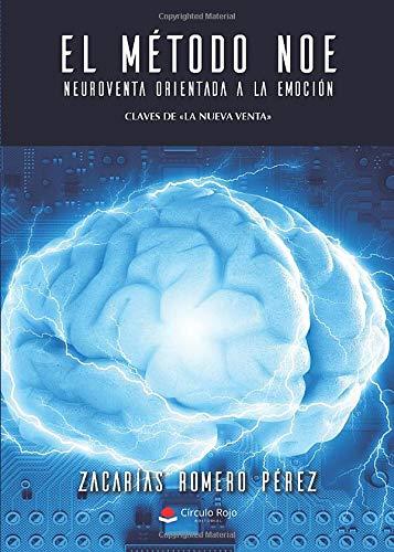 El Método NOE. NeuroVenta Orientada a la Emoción: Claves de