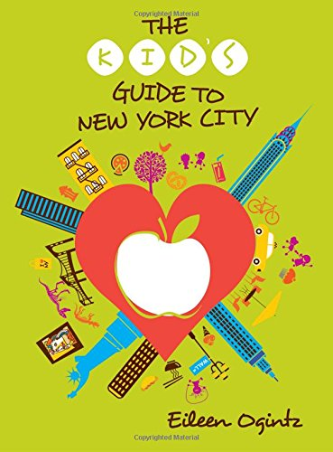 The Kid's Guide to New York City (Kid's Guides ()
