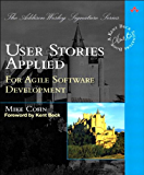 User Stories Applied: For Agile Software Development (Adobe Reader) (Addison-Wesley Signature Series (Beck))