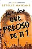 j? te disse que preciso de ti? trilogia dimily livro 2 portuguese edition
