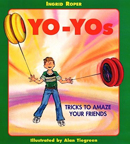 Yo-Yos: Tricks to Amaze Your Friends PDF