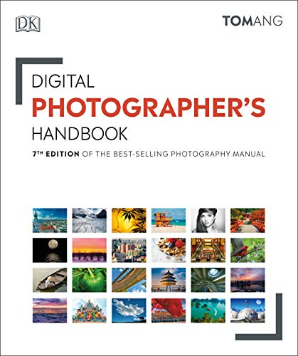 Digital Photographer's Handbook: 7th Edition of the Best-Selling Photography Manual