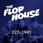 227: 1941 | Elliott Kalan,Dan McCoy,Stuart Wellington,John Hodgman