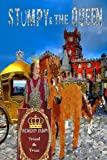 img - for Stumpy and The Queen: Adventures of Stumpy The Horse (Volume 2) book / textbook / text book