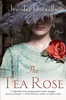The Tea Rose: A Novel by [Donnelly, Jennifer]