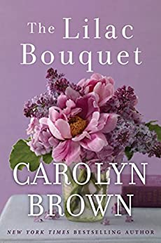 The Lilac Bouquet by [Brown, Carolyn]