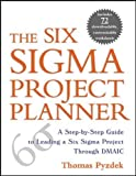 The Six Sigma Project Planner : A Step-by-Step Guide to Leading a Six Sigma Project Through DMAIC