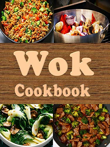 Wok Cookbook: Stir Fry Recipes in a Wok by Laura Sommers