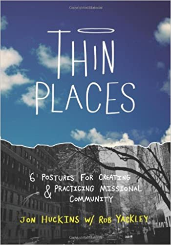 Thin Places: Six Postures For Creating And Practicing Missional ...