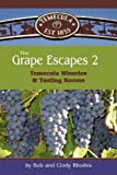The Grape Escapes 2: Temecula Wineries & Tasting Rooms