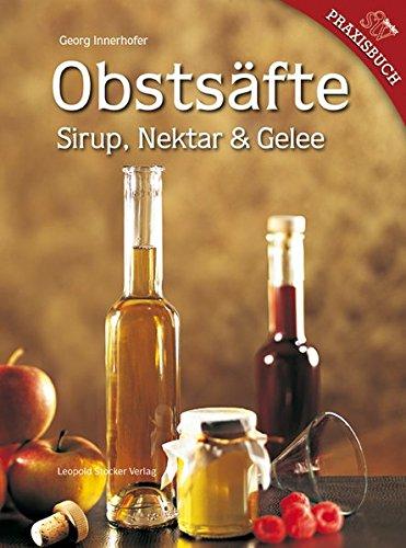 Obstsäfte: Sirup, Nektar und Gelee