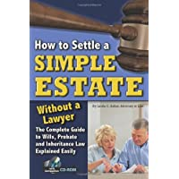How to Settle a Simple Estate Without a Lawyer: The Complete Guide to Wills, Probate, and Inheritance Law Explained…