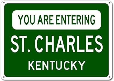 You Are Entering ST. CHARLES, KENTUCKY City Sign - Heavy Duty Quality Aluminum Sign