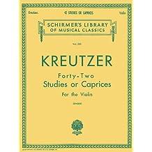 Kreutzer - 42 Studies or Caprices: Schirmer Library of Classics Volume 230 Violin Method
