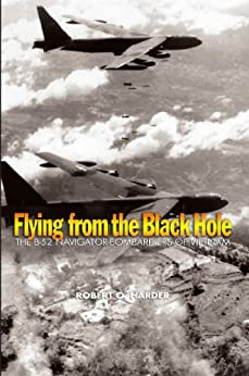 Flying from the Black Hole: The B-52 Navigator-Bombardiers of Vietnam by [Harder, Robert O.]
