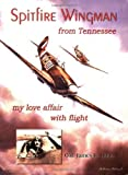 Spitfire Wingman from Tennessee 2nd edition by James R. Haun (2006) Perfect Paperback