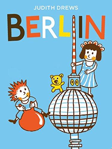Mein erstes Berlin-Buch: Bilderbuch ab 1 Jahr (Berlin mit Kindern)