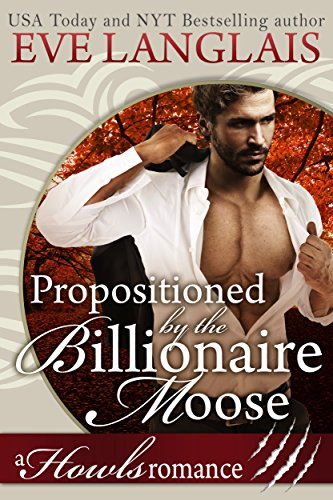 Propositioned by the Billionaire Moose: Howls Romance by [Langlais, Eve]