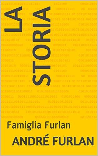 La Storia: Famiglia Furlan